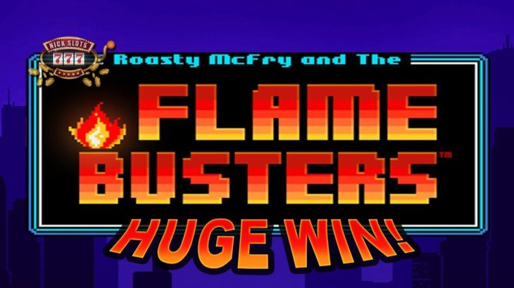 HUGE WIN on Flame Busters Slot – £2 Bet