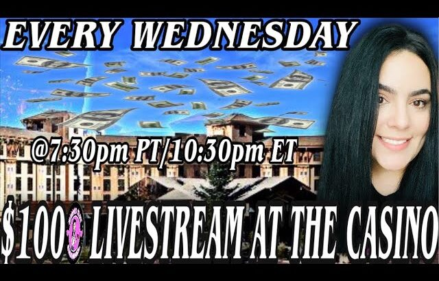 🔴$1000 LIVESTREAM AT THE CASINO 🎰 EVERY WEDNESDAY @7:30pm PT/10:30pm ET  7/28/21