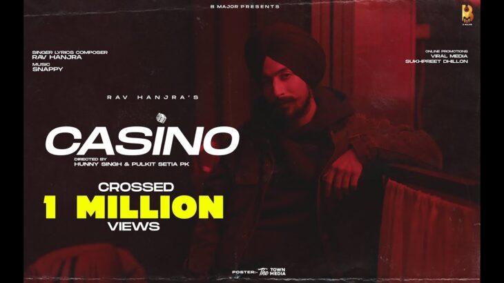 Casino (Official Video)   Rav Hanjra   Snappy   Baedu   Hunny PK Films   Latest Punjabi Song 2021