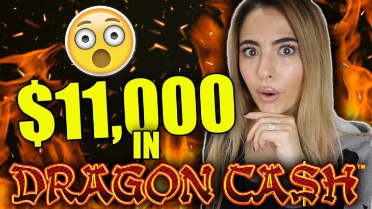 $11,000 INTO DRAGON CASH SLOT MACHINE & HERE IS WHAT HAPPENED!